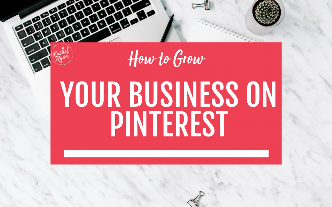 How To Grow Your Business on Pinterest