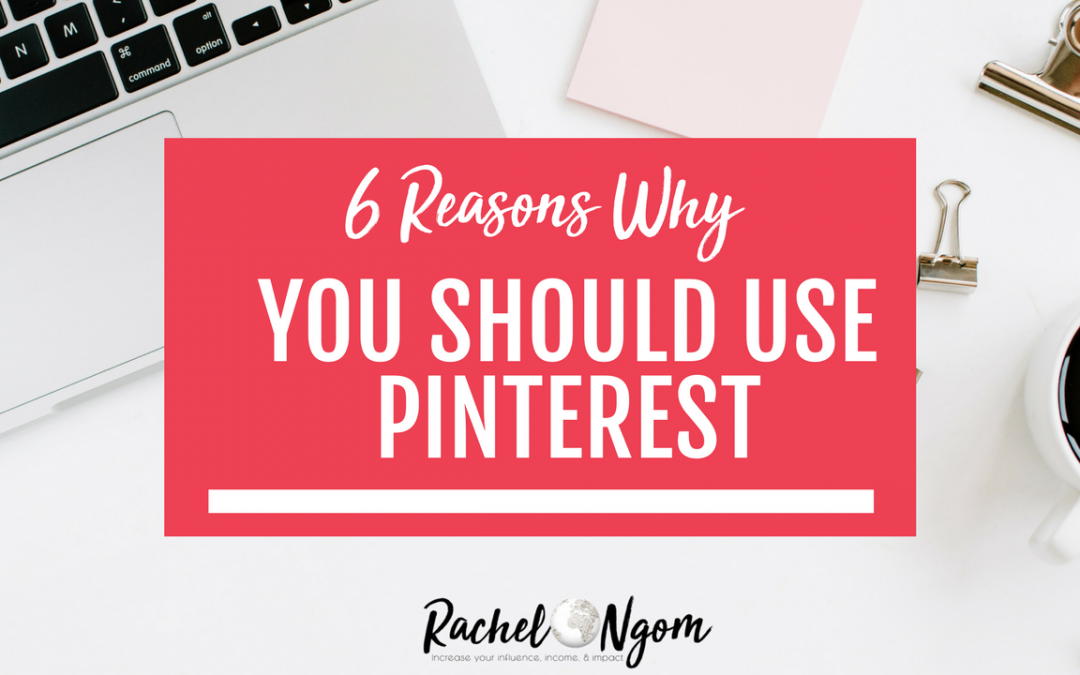 6 Reasons Why You Should Use Pinterest for your Business (and How to get Started)
