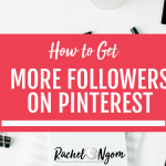 How to Get More Followers on Pinterest: The Ultimate Guide to Pinterest