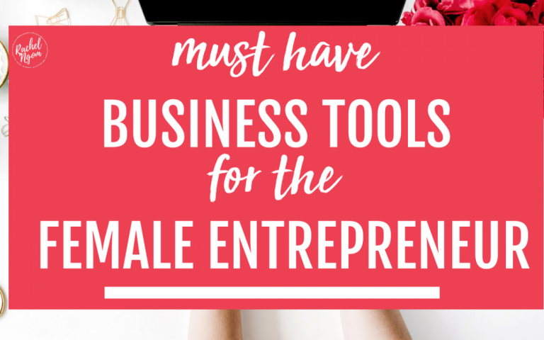 Must Have Business Tools For The Female Entrepreneur