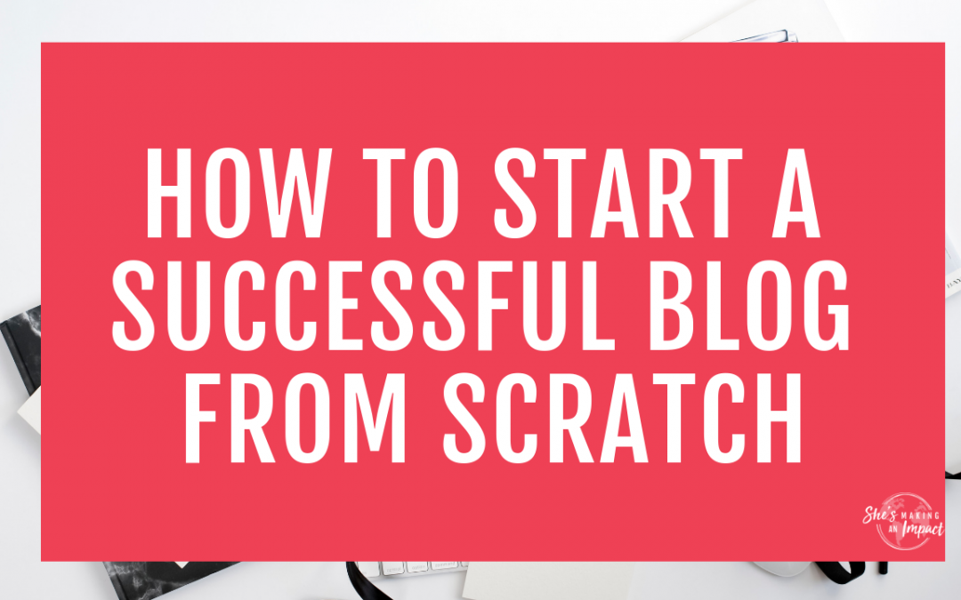 How to Start a Successful Blog (Easiest Ways to Start a Blog)