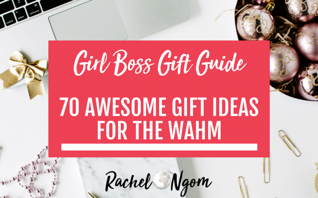 Girl Boss Gift Guide: 20 Awesome Gift Ideas for the Work at Home Mom