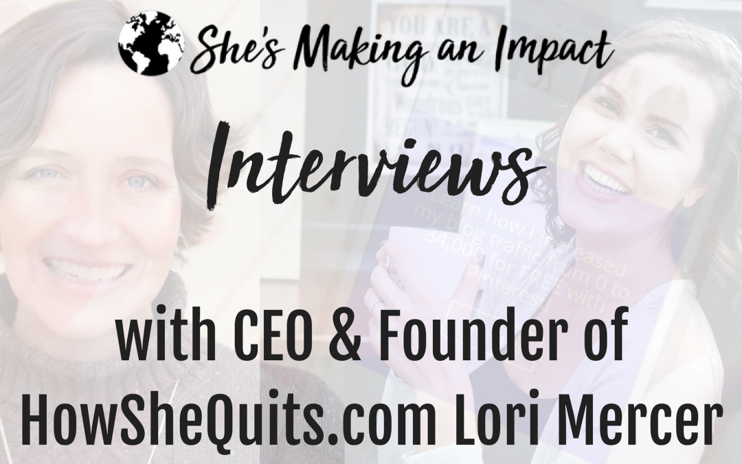 Interview with CEO of How She Quits Lori Mercer