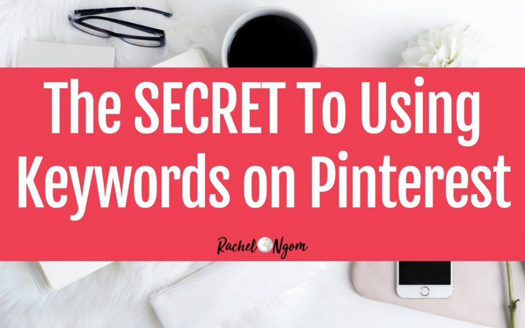 The Secret to Using Keywords on Pinterest
