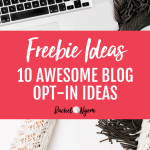 Marketing Freebies Ideas: 10 Awesome Blog Opt-In Ideas