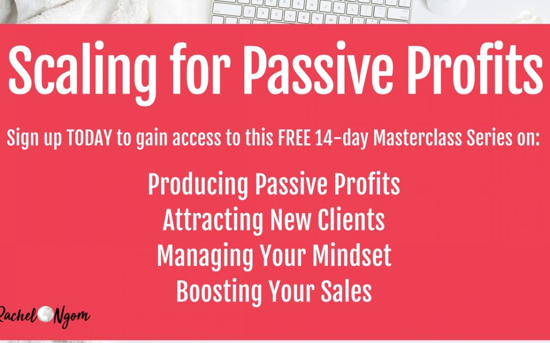 Scaling for Passive Profits Free Online Summit