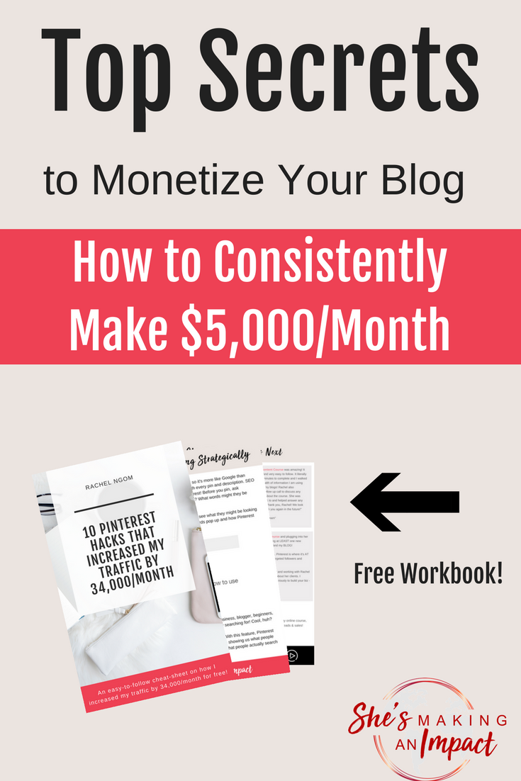 In this post, I'll share with you 5 ways you can monetize your blog so you can get to $5,000 per month! Repin and grab your free cheat sheet to get more leads using Pinterest! blogging tips, entrepreneur tips, online marketing tips, how to earn money online, blogging for beginners #shesmakinganimpact #pinterest #blogging #entrepreneur #girlboss #entrepreneurtips #bloggingtips