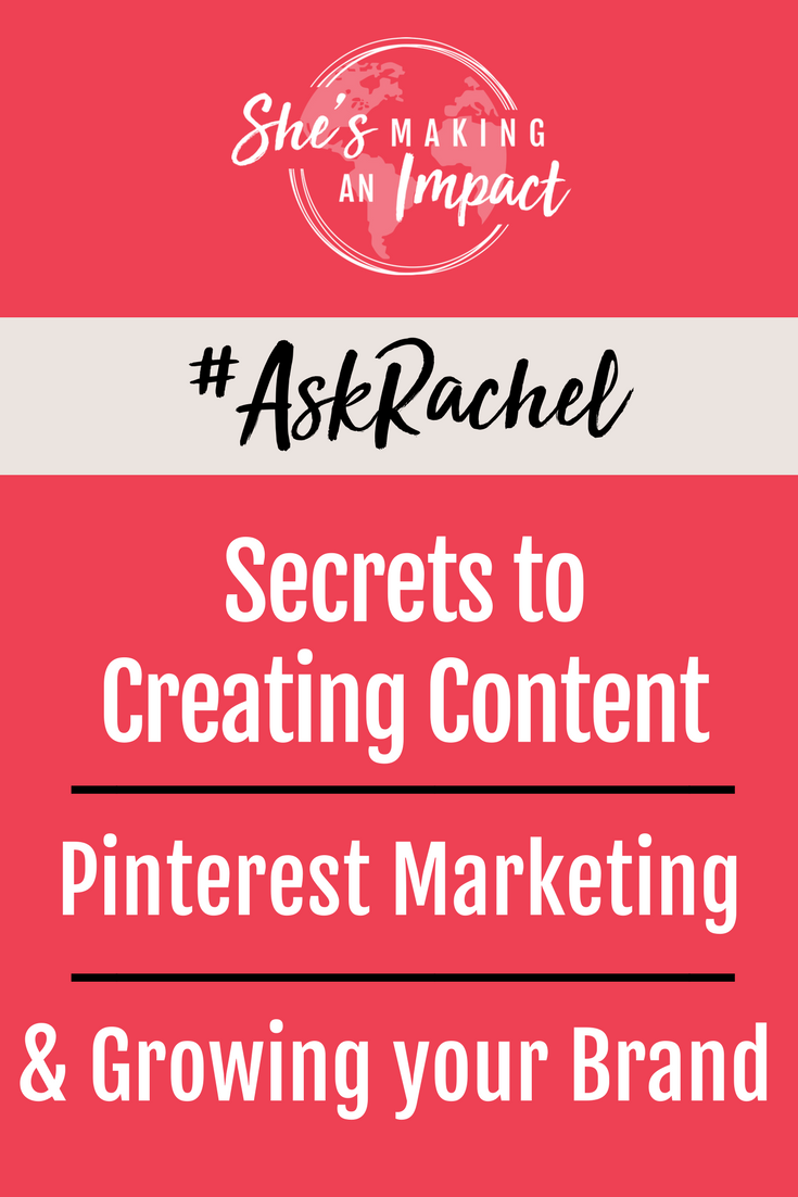 In this episode of #AskRachel, you\'ll learn my secrets to creating content, Pinterest marketing, & growing your brand.  Repin and grab you free cheat sheet to get more leads using #Pinterest! #shesamakinganimpact