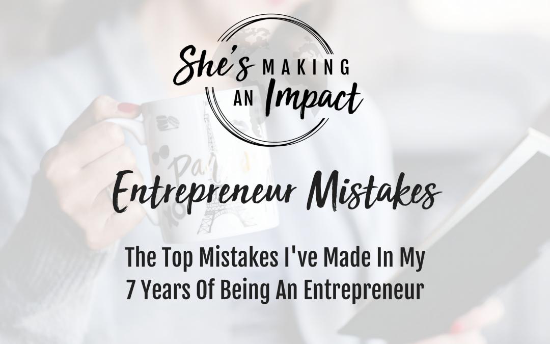 The Top 5 Mistakes I've Made as an Entrepreneur: Episode 013
