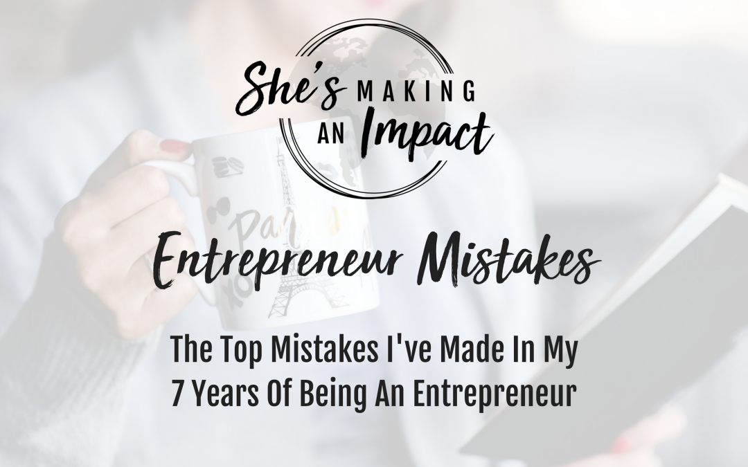 The Top 5 Mistakes I've Made as an Entrepreneur: Episode 013