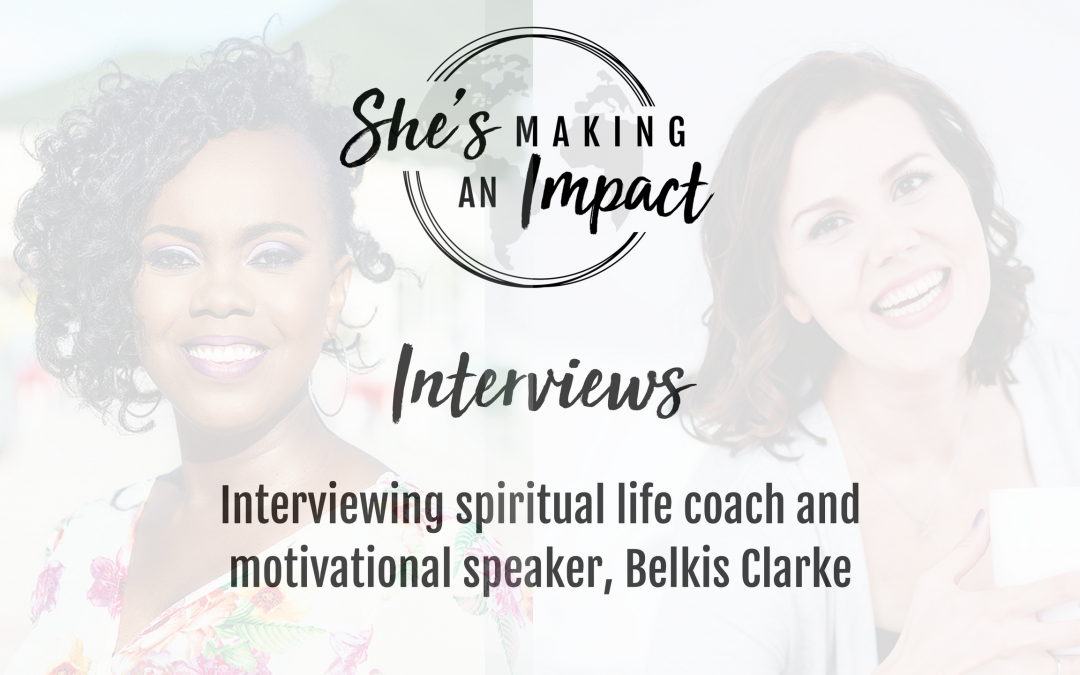 Episode 005 Interviewing Spiritual Life Coach Belkis Clarke