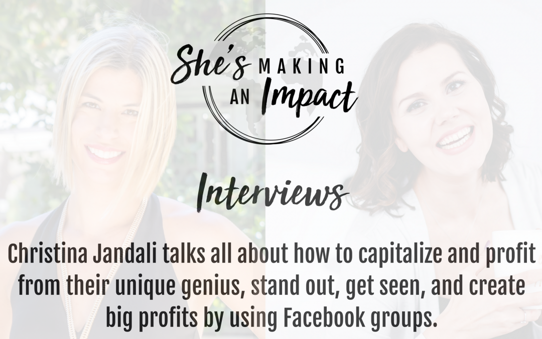 Episode 012 How to Create Big Profits By Using Facebook Groups With Guest Christina Jandali