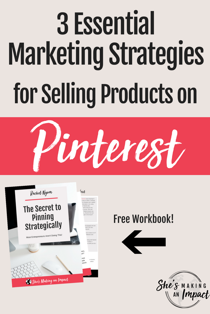 Want to learn how to use Pinterest for business? In this post, I'll cover 3 Essential Marketing Strategies for Selling Products on Pinterest. These marketing tips will help you sell products on Pinterest like crazy. Repin and grab your free cheat sheet to get more leads using Pinterest. #shesmakinganimpact #pinterest #blogging #entrepreneur #girlboss #entrepreneurtips #bloggingtips