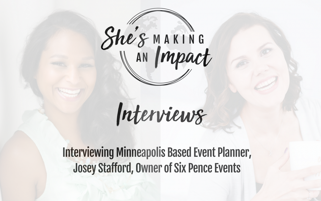 Episode 015 Interviewing Minneapolis Based Event Planner, Josey Stafford, Owner of Sixpence Events