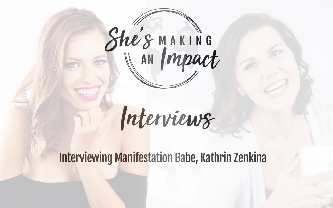 How to Manifest Anything You Want with Manifestation Babe Kathrin Zenkina Episode 021