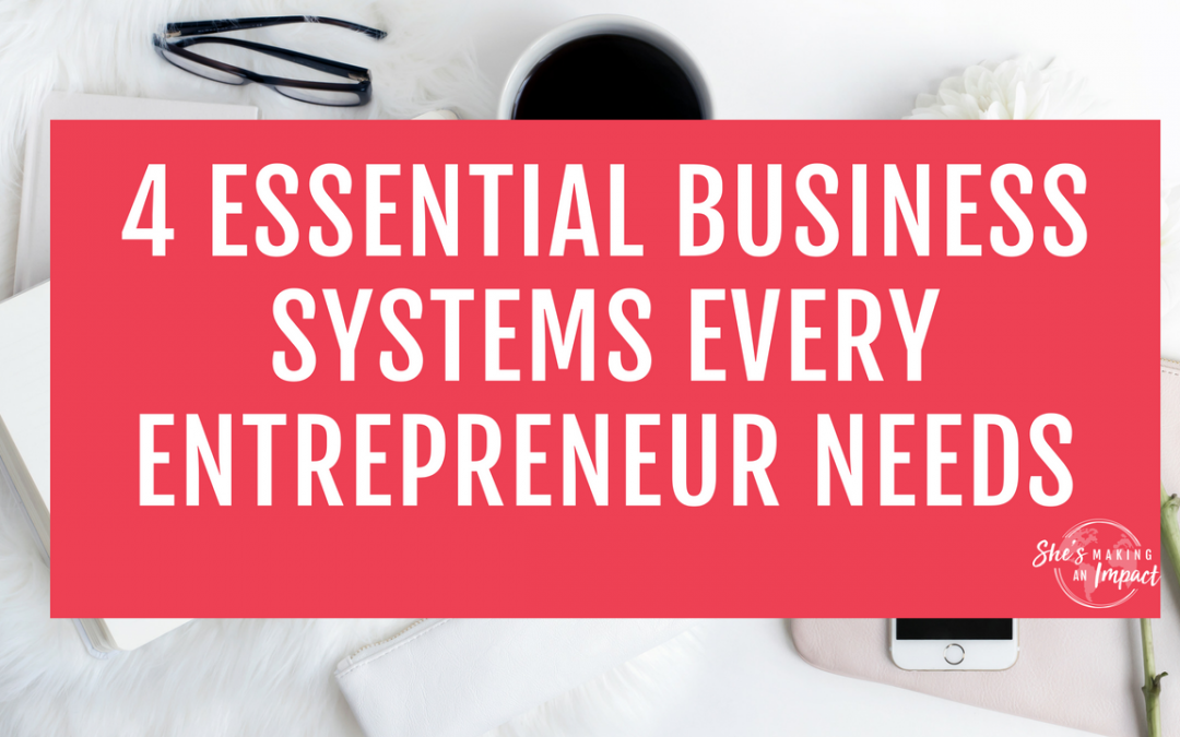 4 Essential Business Systems Every Entrepreneur Needs
