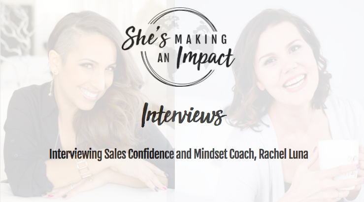 How to Find Your Confidence, and Pursue the Things You Were Meant to Do (interview with Rachel Luna): Episode 022