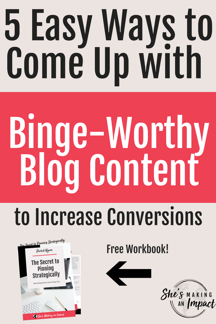 Struggling to come up with blog content ideas? In this article, I'll share 5 tips to come up with binge-worthy blog content ideas. You'll never run out of new blog posts! Every entrepreneur needs to read this =) Repin and grab my free printable cheat and learn how to get more leads with pinterest! #shesmakinganimpact #pinterest #blogging #entrepreneur #girlboss #entrepreneurtips #bloggingtips