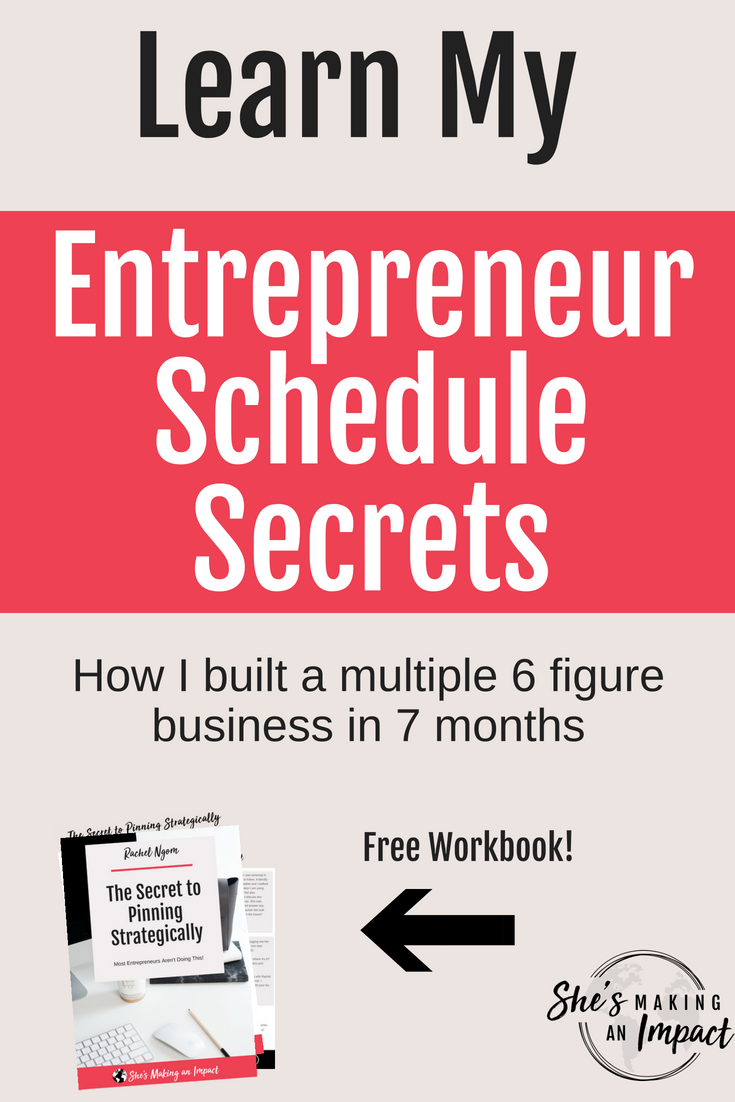Today, I want to share my entrepreneur schedule looks like…so you can see how I run my small business and have an actual life.I've been able to build a multiple 6 figure online business in less than 7 months so I wanted to share my entrepreneur tips with you! Repin and grab my free cheat sheet to get more leads with Pinterest! #shesmakinganimpact #pinterest #blogging #entrepreneur #girlboss #entrepreneurtips #bloggingtips