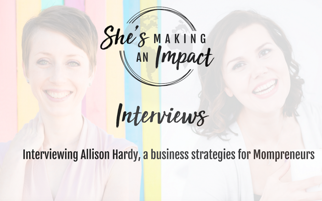 How to be a Mompreneur and Grow Your Facebook Group (with Allison Hardy): Episode 23