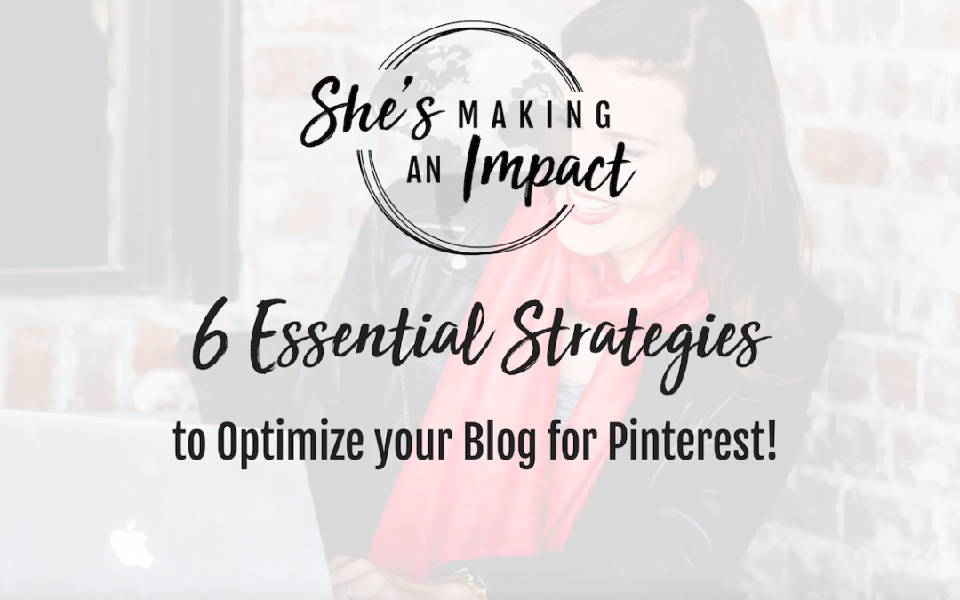 6 Essential Strategies to Optimize your Blog for Pinterest: Episode 025