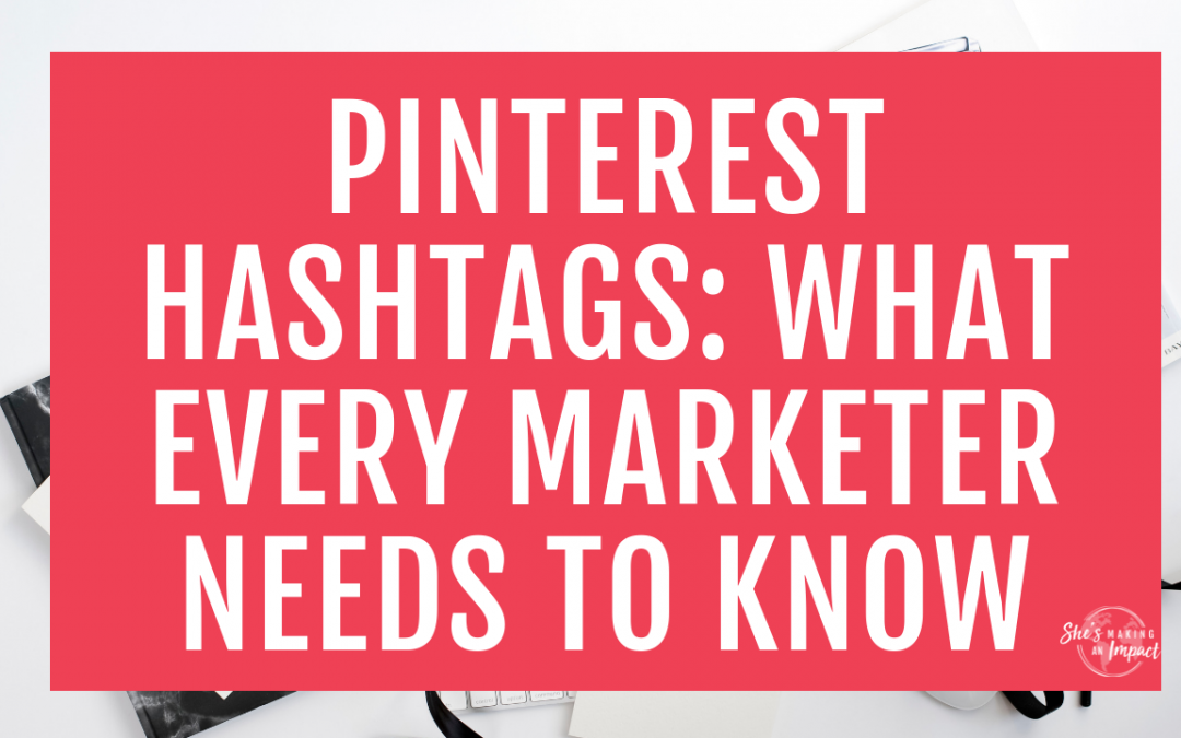 Pinterest Hashtags: What Every Marketer Needs to Know