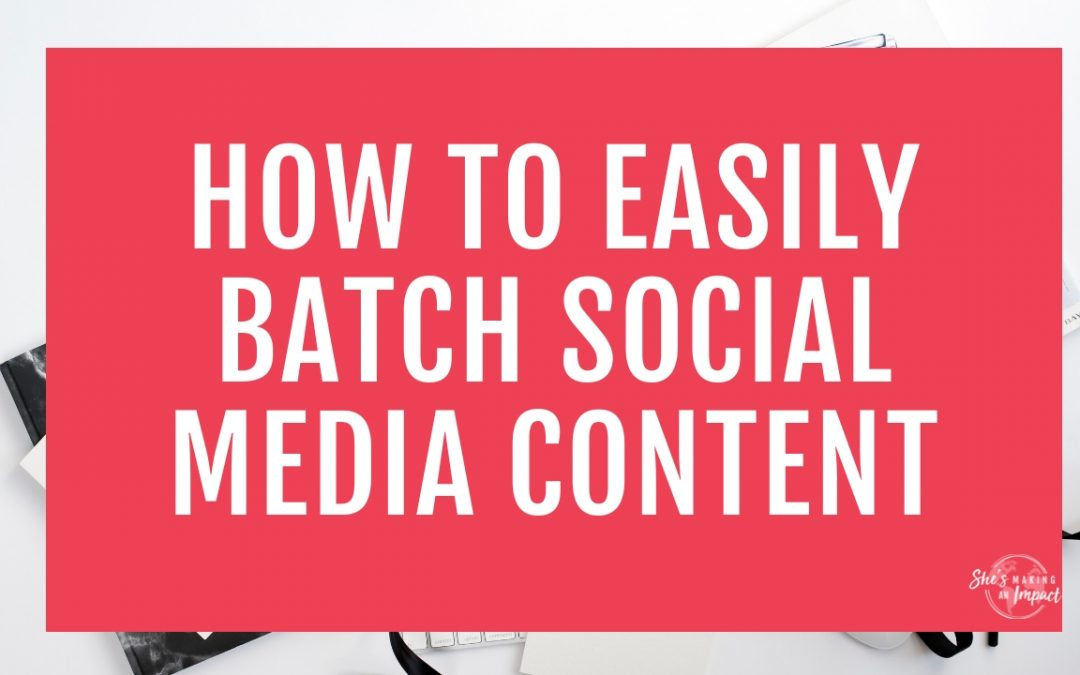 How to Easily Batch Social Media Content