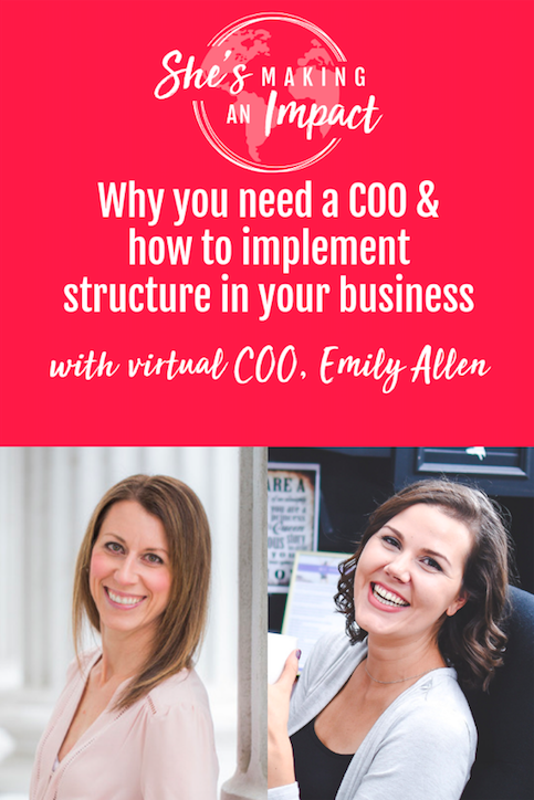 How to Scale And Add Structure To Your Business (with Virtual COO, Emily Allen): Episode 046