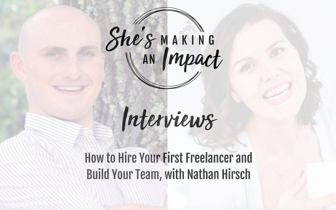 How to Hire Your First Freelancer and Build Your Team (with Nathan Hirsch): Episode 049