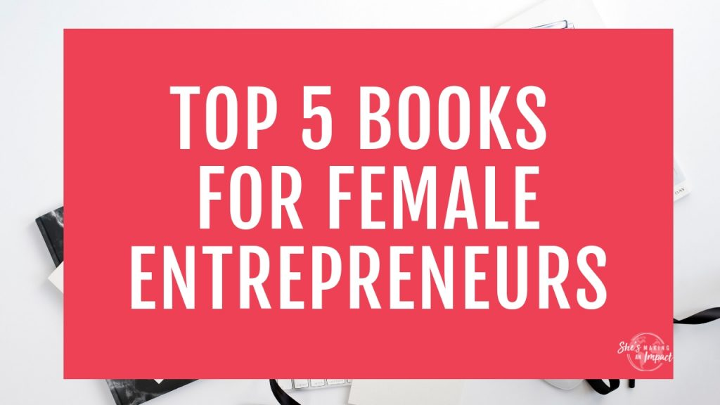 Ready to check out the best books for entrepreneur women? If you're a small business or brand new to entrepreneurship, or maybe you're a start up and need to add to your reading list…I got you covered in this post! I'll share with you my top recommended books for entrepreneurs that will help you reach more people, grow your business, and most importantly, make a bigger impact. Repin and grab my free pinterest cheat sheet! #shesmakinganimpact #bloggingtips #books #entrepreneur #entrepreneurtips #blogger