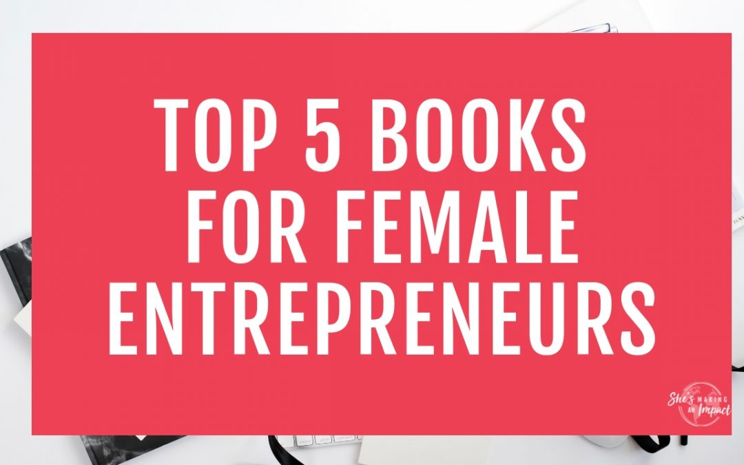 Top 5 Books for Female Entrepreneurs