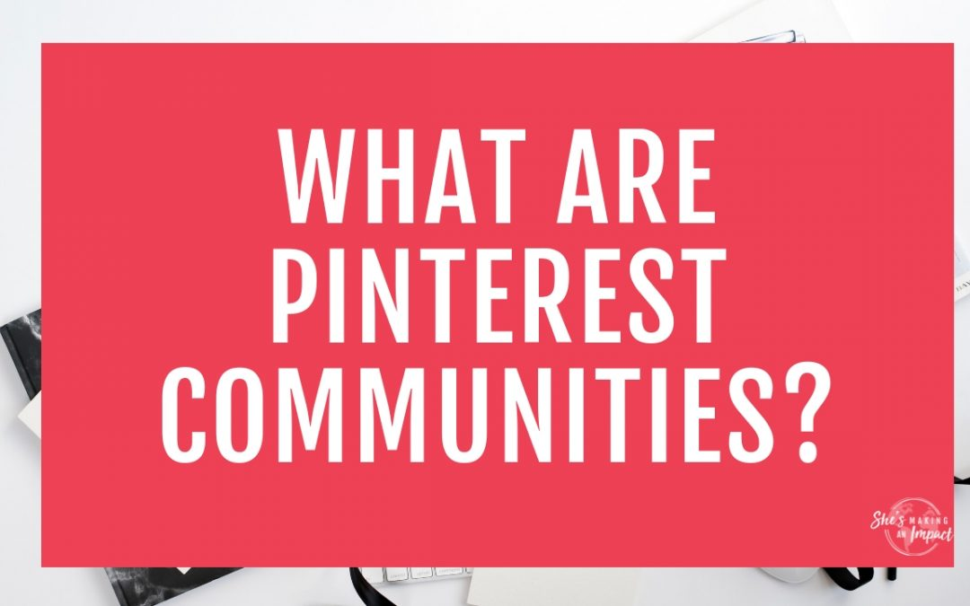 What are Pinterest Communities?