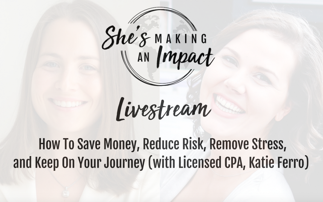 How To: Save Money, Reduce Risk, Remove Stress, and Keep On Your Journey (with Licensed CPA, Katie Ferro): Episode 50