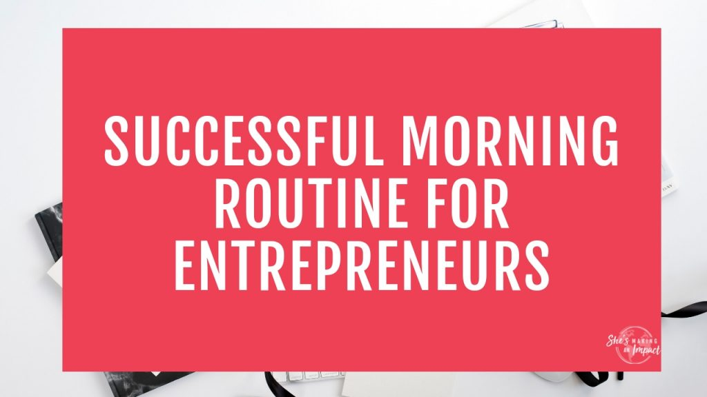 Are you an entrepreneur and want to learn how to create a successful morning routine? Having a morning routine is going to help you with your productivity, I find I get my BEST ideas in the morning! Want to learn my successful morning routine with key tips that you can implement into your lifestyle ASAP? Repin and grab my free cheat sheet to get more leads w/ Pinterest! #shesmakinganimpact #morningroutine #entrepreneur #entrepreneurtips #blogging #bloggingtips