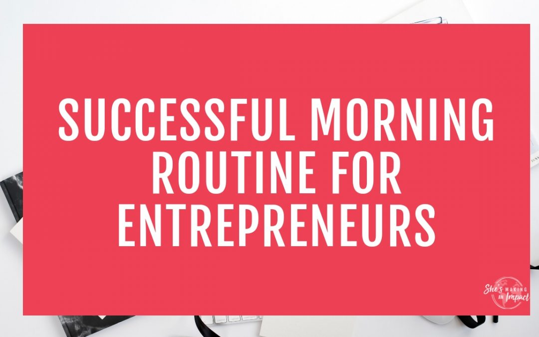 Successful Morning Routine for Entrepreneurs