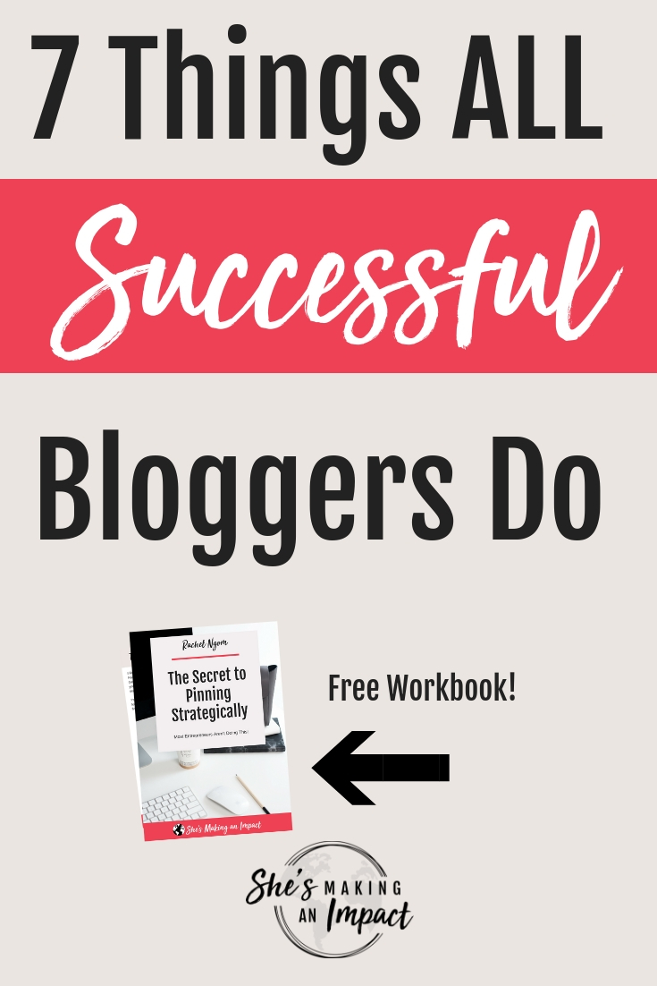 Want to learn what all successful bloggers do? If you truly want to make money blogging and want some of my top tips that all successful bloggers do, then this post is for you! We are going over 7 things all successful bloggers do (they are essential for your blogging success!) Repin and grab my free Pinterest cheat sheet! #shesmakinganimpact #entrepreneurtips #bloggingtips #successfulblogger #entrepreneur #blogger #girlboss #onlinemarketing