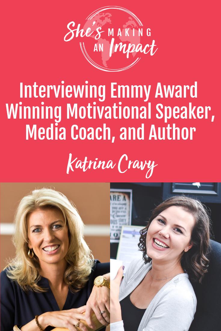Interviewing Emmy Award Winning Motivational Speaker, Media Coach, & Author (with Katrina Cravy): Episode 064