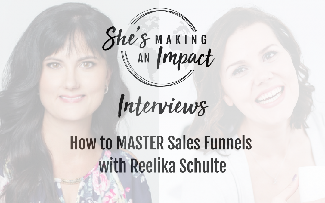 How to MASTER Sales Funnels (with Reelika Schulte): Episode 067