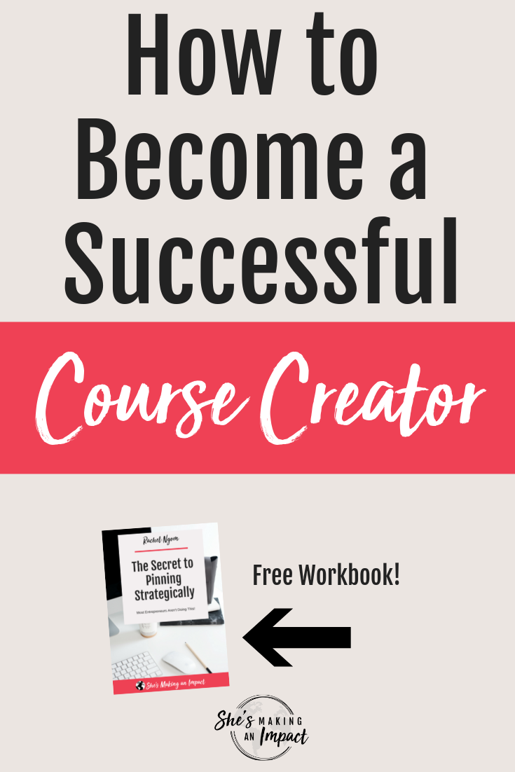 Want to learn the secret on how to become a successful blogger? It's not through ads or sponsorships. A successful blogger earns money through creating and selling digital products (aka an online course). In this post, I'll teach you 5 steps to go from a struggling blogger to a successful course creator. Repin and grab my free check list. #shesmakinganimpact #bloggingtips #blogging #entrepreneur #entrepreneurtips