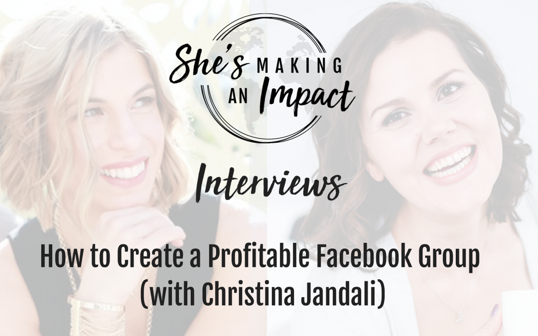 How to Create a Profitable Facebook Group (with Christina Jandali): Episode 083