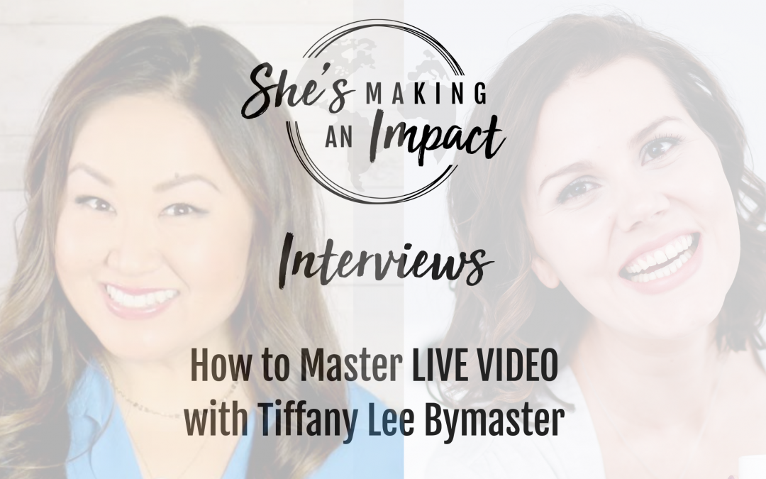 How to Master LIVE VIDEO (with Tiffany Lee Bymaster): Episode 084