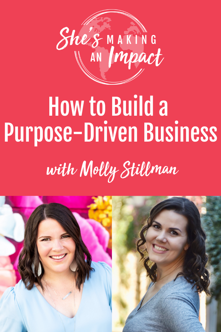 I\'m interviewing Molly Stillman, talking about how to build a purpose-driven business! She is the founder and creator of Still Being Molly, a life and style blog started in 2007, and the host of the Business with Purpose podcast.