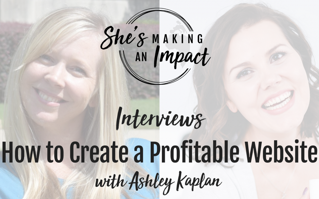 How to Create a Profitable Website (with Ashley Kaplan): Episode 089