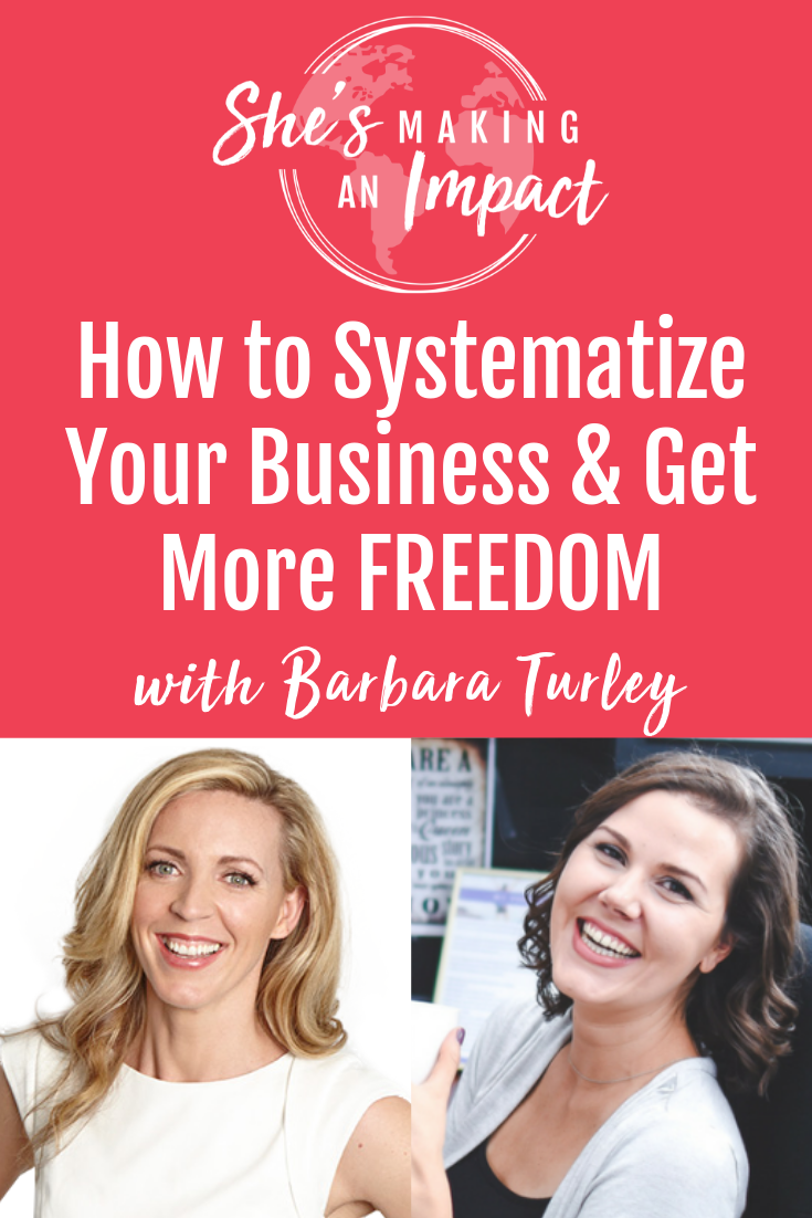 How to Systematize Your Business & Get More FREEDOM (with Barbara Turley): Episode 090