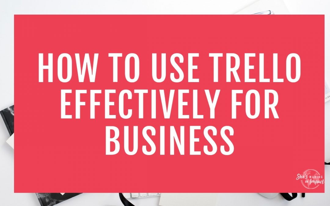 How to Use Trello Effectively for Business