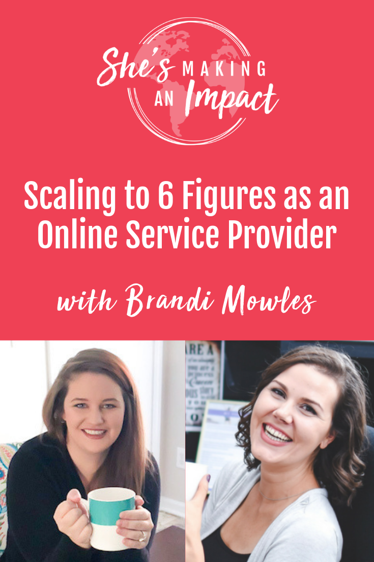 Scaling to 6 Figures as an Online Service Provider (with Brandi Mowles): Episode 095