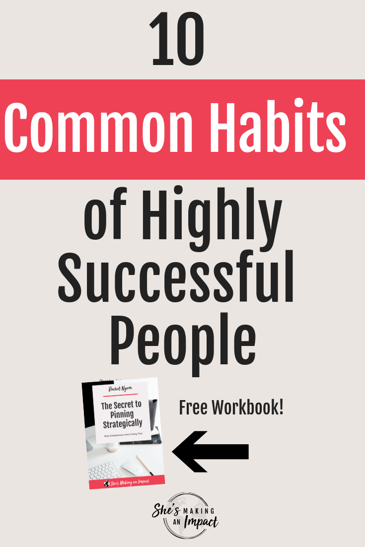 Wanna learn the habits of successful people? Entrepreneurship is tough--but the most successful entrepreneurs have created specific routines and habits to help them with their productivity, motivation, time management, health, conquering the mornings, and more. In this post we dive into the common habits of highly successful people. Be sure to repin and grab my free pinterest cheat sheet to get more leads! #shesmakinganimpact #habits #entrepreneur #success #business