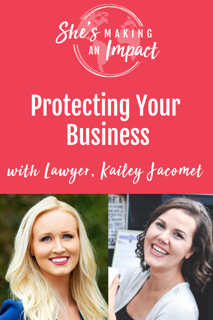 Protecting Your Business (with Lawyer Kailey Jacomet): Episode 093
