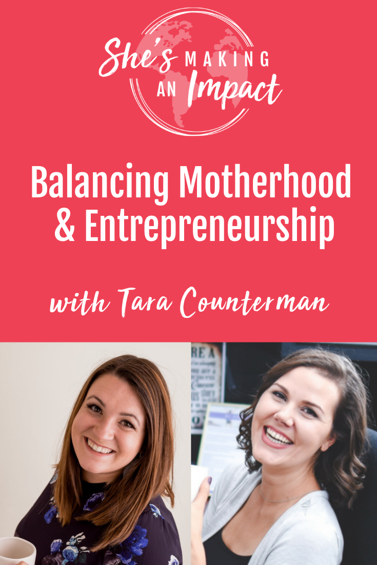 Balancing Motherhood and Entrepreneurship (with Tara Counterman)