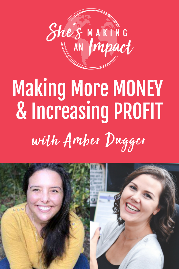 Making More MONEY & Increasing PROFIT (with Amber Dugger)